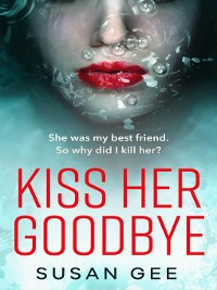 Cover Kiss Her Goodbye