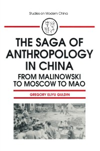 Cover Saga of Anthropology in China: From Malinowski to Moscow to Mao
