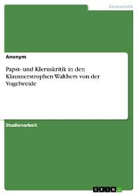 Cover Papst- und Kleruskritik in den Klausnerstrophen Walthers von der Vogelweide