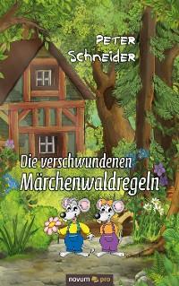 Cover Die verschwundenen Märchenwaldregeln