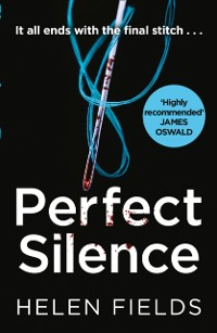 Cover Perfect Silence (A DI Callanach Thriller, Book 4)