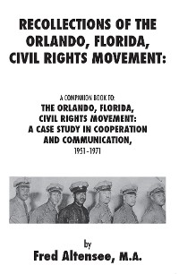Cover Recollections of the Orlando, Florida, Civil Rights Movement: A Companion Book to: the Orlando, Florida, Civil Rights Movement