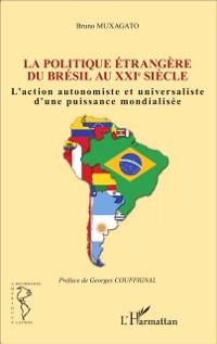 Cover Politique etrangere du Bresil au XXIe siecle