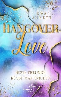 Cover Hangover Love – Beste Freunde küsst man (nicht)