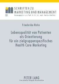 Cover Lebensqualitaet von Patienten als Orientierung fuer ein zielgruppenspezifisches Health Care Marketing