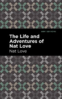 Cover The Life and Adventures of Nat Love