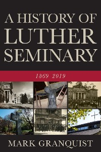 Cover A History of Luther Seminary