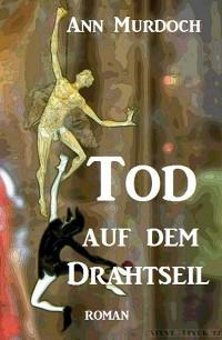 Cover Tod auf dem Drahtseil