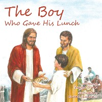 Cover The Boy Who Gave His Lunch