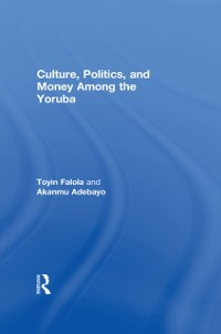 Cover Culture, Politics, and Money Among the Yoruba