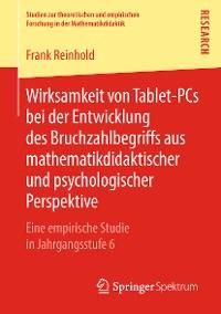 Cover Wirksamkeit von Tablet-PCs bei der Entwicklung des Bruchzahlbegriffs aus mathematikdidaktischer und psychologischer Perspektive