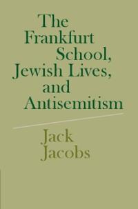 Cover Frankfurt School, Jewish Lives, and Antisemitism