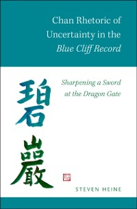 Cover Chan Rhetoric of Uncertainty in the Blue Cliff Record