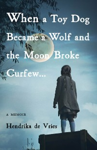 Cover When a Toy Dog Became a Wolf and the Moon Broke Curfew