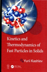 Cover Kinetics and Thermodynamics of Fast Particles in Solids