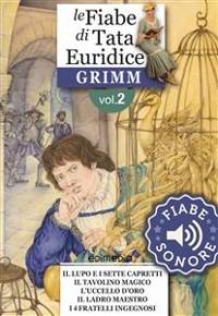 Cover Fiabe Sonore Grimm 2 - Il lupo e i sette capretti; Il tavolino magico; L'uccello d'oro; Il ladro maestro; I quattro fratelli in