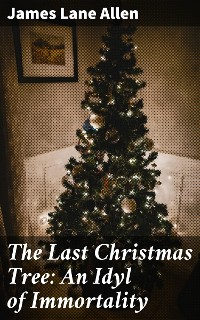Cover The Last Christmas Tree: An Idyl of Immortality