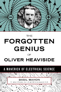 Cover The Forgotten Genius of Oliver Heaviside