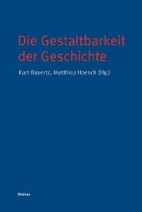 Cover Die Gestaltbarkeit der Geschichte