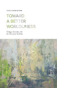 Cover Toward a Better Worldliness