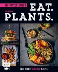 Cover Eat. Plants. – Heftig vegetarisch