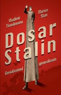 Cover Dosar Stalin. Genialissimul generalissim