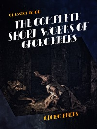 Cover The Complete Short Works of Georg Ebers