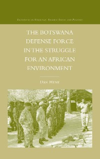 Cover The Botswana Defense Force in the Struggle for an African Environment
