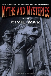 Cover Myths and Mysteries of the Civil War