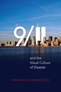 Cover 9/11 and the Visual Culture of Disaster