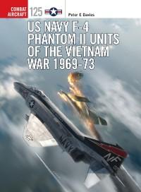 Cover US Navy F-4 Phantom II Units of the Vietnam War 1969-73