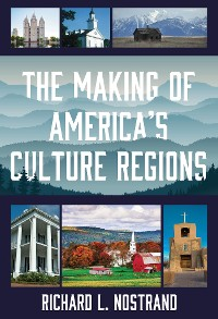 Cover The Making of America's Culture Regions