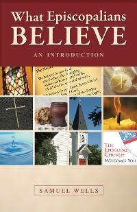 Cover What Episcopalians Believe