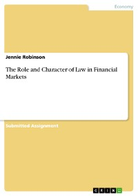 Cover The Role and Character of Law in Financial Markets