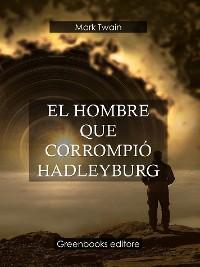 Cover El hombre que corrompió Hadleyburg