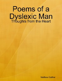 Cover Poems of a Dyslexic Man: Thoughts from the Heart