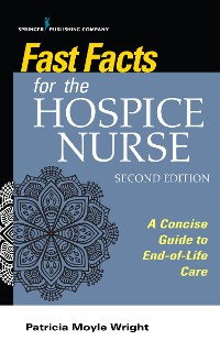 Cover Fast Facts for the Hospice Nurse, Second Edition