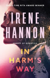 Cover In Harm's Way (Heroes of Quantico Book #3)