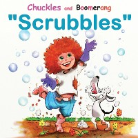 """Cover Chuckles and Boomerang """"Scrubbles"""""""