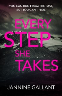 Cover Every Step She Takes: Who's Watching Now 2 (A novel of dangerous, dramatic suspense)