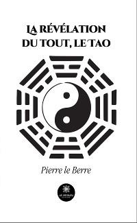 Cover La révélation du tout, le Tao