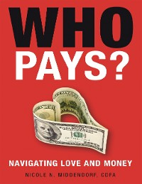 Cover Who Pays?: Navigating Love and Money