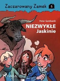Cover Zaczarowany Zamek 5 - Niezwykłe Jaskinie