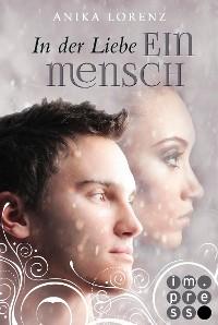 Cover In der Liebe ein Mensch (Heart against Soul 6)