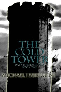 Cover Cold Tower; Dark Heritage Saga I