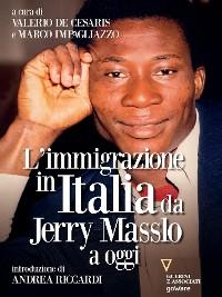 Cover L'immigrazione in Italia da Jerry Masslo a oggi