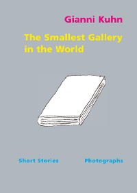 Cover The Smallest Gallery in the World
