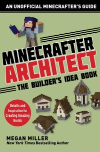 Cover Minecrafter Architect: The Builder's Idea Book