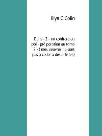 Cover Dolls- 2 - un confrere au poil- préparation au tome 2 - ( mes oeuvres ne sont pas à ceder à des artistes )