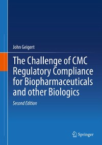 Cover The Challenge of CMC Regulatory Compliance for Biopharmaceuticals